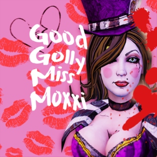 Good Golly Miss Moxxi