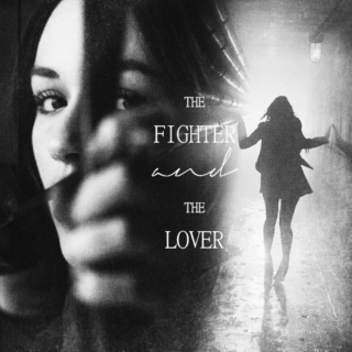 the fighter and the lover;