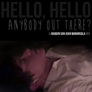 Hello, hello... Anybody out there?