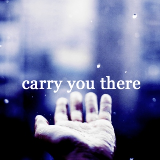 carry you there