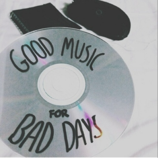 Good music for Bad days