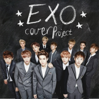 EXO ★ COVER PROJECT