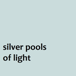 silver pools of light