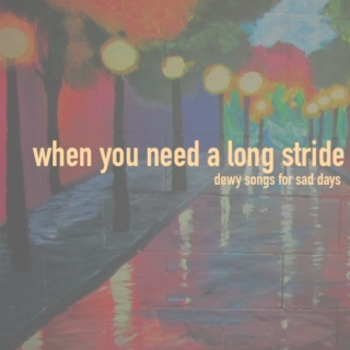 when you need a long stride