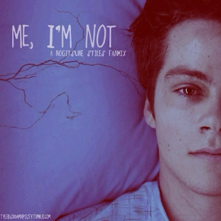 Me, I'm Not
