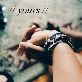 // yours //