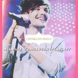 Crinkled Smile ~A Louis Playlist~
