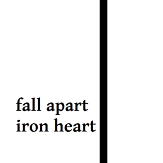 fall apart iron heart
