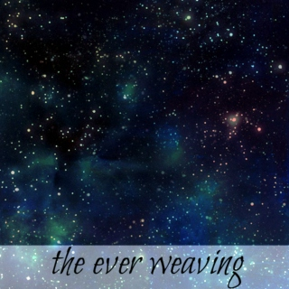 the ever weaving