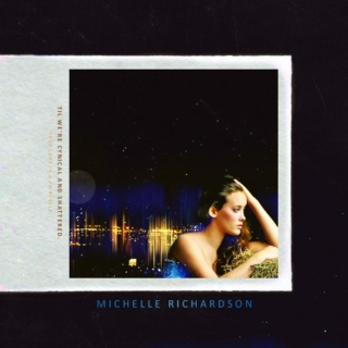 til we're cynical and shattered { michelle richardson }