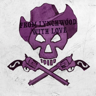from lynchwood, with love