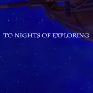 to nights of exploring