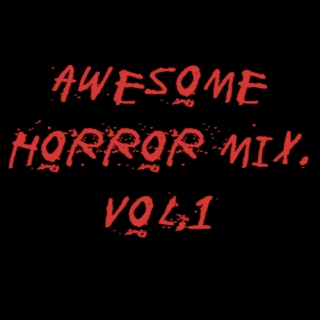 awesome horror mix. vol.1