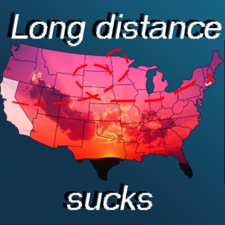 Long Distance Sucks