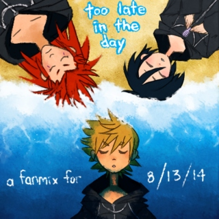 too late in the day - a 358/2 days mix