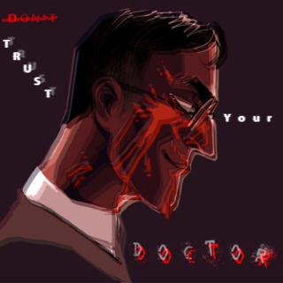 -Don't- Trust your Doctor