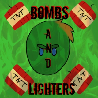 bombs and lighters