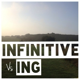 English Verbs: Infinitive vs -ing.