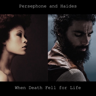 Persephone and Haides - When Death Fell for Life