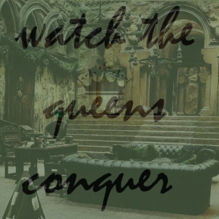 ♛ watch the queens conquer ♛