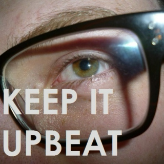 Keep It Upbeat