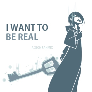 I Want To Be Real