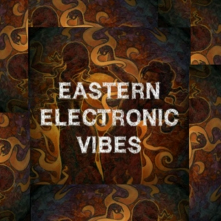 Eastern Electronic Vibes