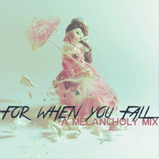 For When You Fall - A Melancholy Mix