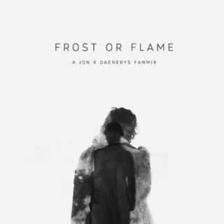 frost or flame