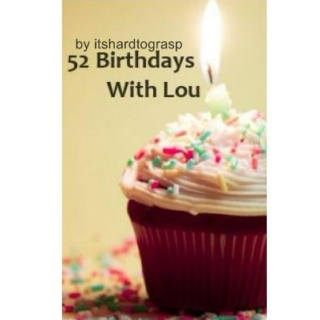 52 birthdays with louis » larry fanfiction