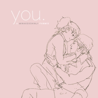 YOU: a MinakoxShinji Fanmix