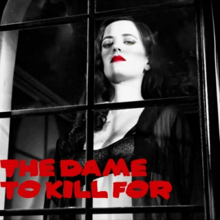 The Dame to Kill For