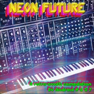 Neon Future: A Retro-Synth Compilation Volume 3