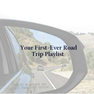 Your First-Ever Road Trip Playlist