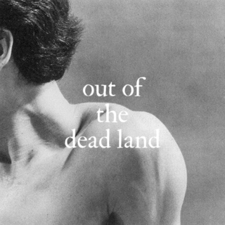 ( out of the dead land )