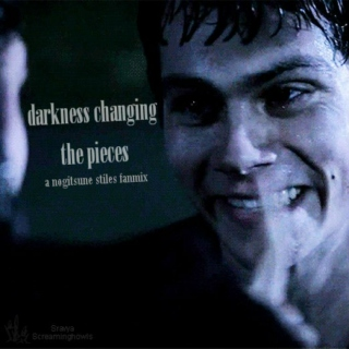 darkness changing the pieces