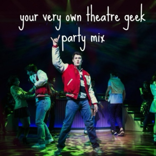 your very own theatre geek party mix