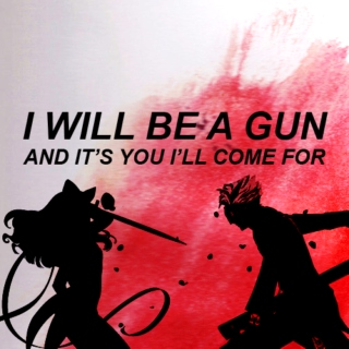 i will be a gun & it's you i'll come for
