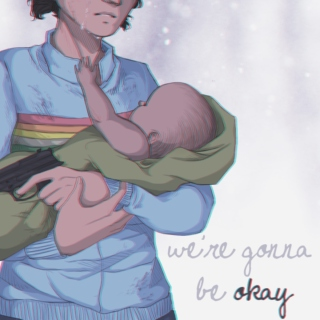 """""""we're gonna be okay."""""""