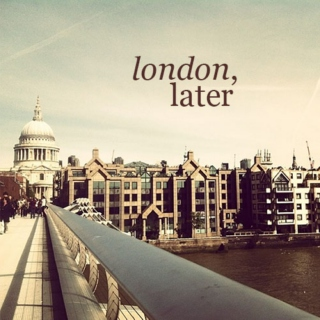 london, later