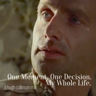 One Moment. One Decision. My Whole Life.