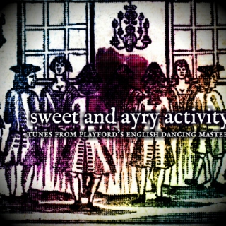 sweet and ayry activity: tunes from playford's english dancing master