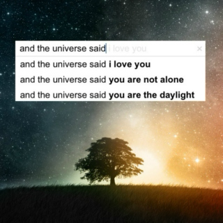 and the universe said