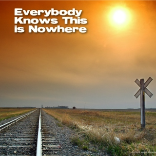 Everybody Knows This is Nowhere