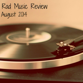 Rad Music Review: August 2014