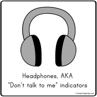 i have my earphone on shut up!