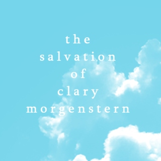 The Salvation of Clary Morgenstern