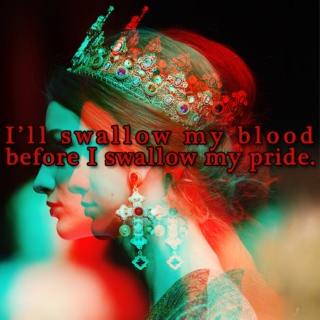 I'll swallow my blood before I swallow my pride.