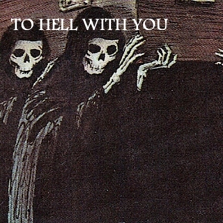 To Hell With You