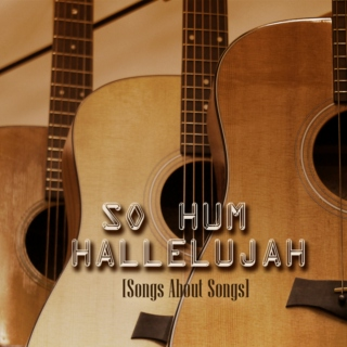 So Hum Hallelujah: Songs About Songs